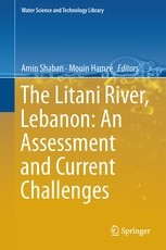 The Litani river, Lebanon: An assessment and current chalenges